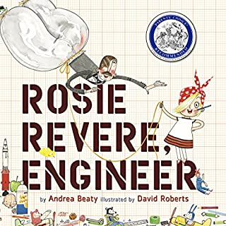 Rosie Revere, Engineer                   Written by:                                                                                                                                 Andrea Beaty                               Narrated by:                                                                                                                                 Rachel L. Jacobs                      Length: 10 mins     1 rating     Overall 5.0