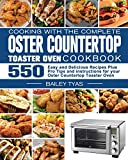 Cooking with the complete Oster Countertop Toaster Oven Cookbook