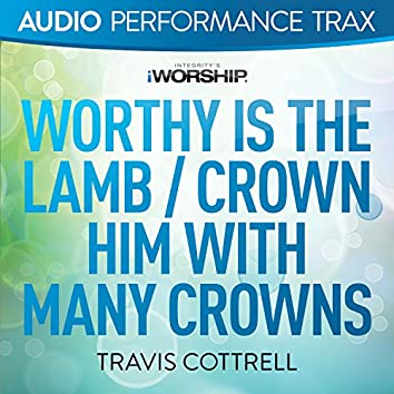 Worthy Is the Lamb / Crown Him With Many Crowns [Audio Performance Trax]