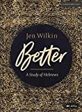 Better - Bible Study Book: A Study of Hebrews