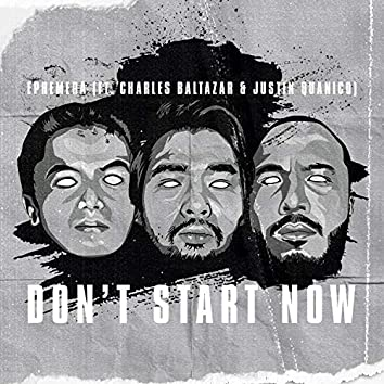 Don't Start Now (feat. Joseph Baltazar & Justin Quanico)