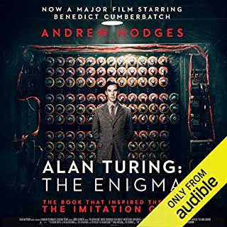 Alan Turing: The Enigma                   By:                                                                                                                                 Andrew Hodges                               Narrated by:                                                                                                                                 Gordon Griffin                      Length: 30 hrs and 40 mins     499 ratings     Overall 3.9