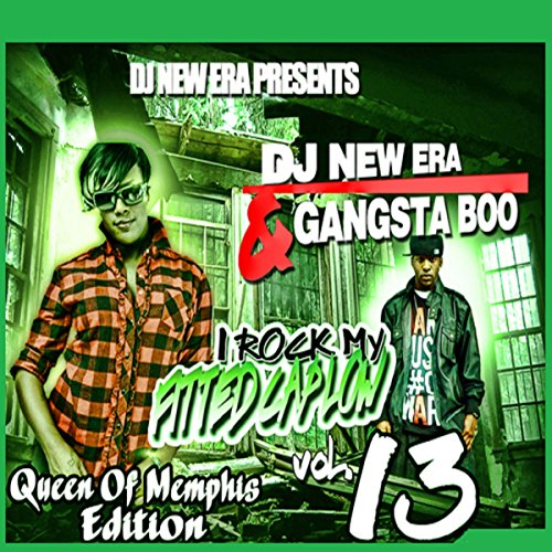 DJ New Era Presents: I Rock My Fitted Cap Low (Queen Of Memphis Edition) Vol. 13 [Explicit]