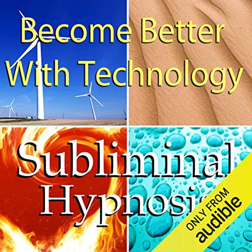 Become Better With Technology Subliminal Affirmations Audiobook By Subliminal Hypnosis cover art