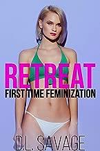Retreat: First Time Feminization