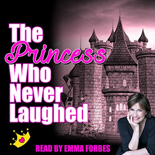 The Princess Who Never Laughed audiobook cover art