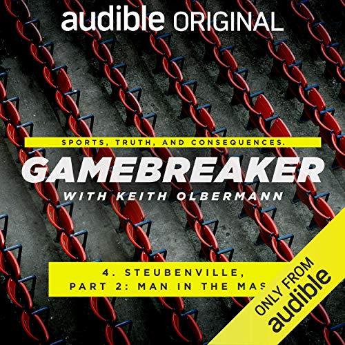Ep. 4: Steubenville, Part 2: Man in the Mask (Gamebreaker) audiobook cover art