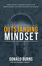 Outstanding Mindset: How to Set Yourself and Your Restaurant Up for Success Each Day!