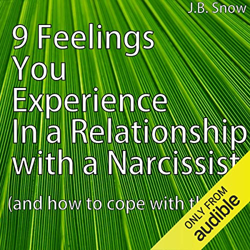 9 Feelings You Experience in a Relationship with a Narcissist  By  cover art