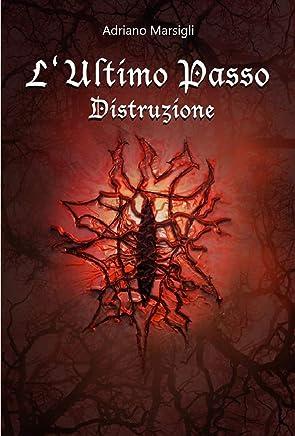 LUltimo Passo: Distruzione (Sacrificio Vol. 1)