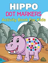 Hippo Dot Markers Activity Book for Kids: A Easy Hippos Coloring Pages, Gift for hippopotamus lovers ( Boys and Girls ) Hi...