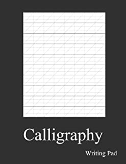 Calligraphy Writing Pad: Calligraphy Practice Notebook Paper And Workbook For Lettering Artist And Lettering For Beginners...