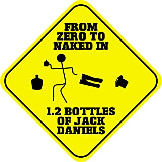 Fastasticdeals from Zero to Naked in 1.2 Bottles of Jack Daniels Crossing Metal Novelty Sign