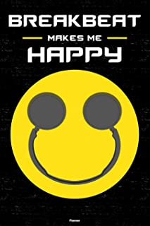 Breakbeat Makes Me Happy Planner: Breakbeat Smiley Headphones Music Calendar 6 x 9 inch 120 pages gift