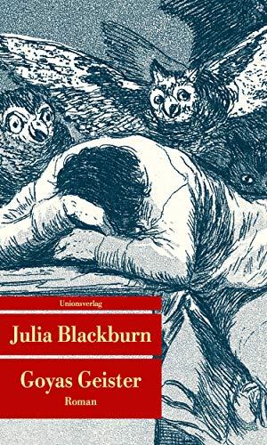 Goyas Geister: Roman (Unionsverlag Taschenbücher)