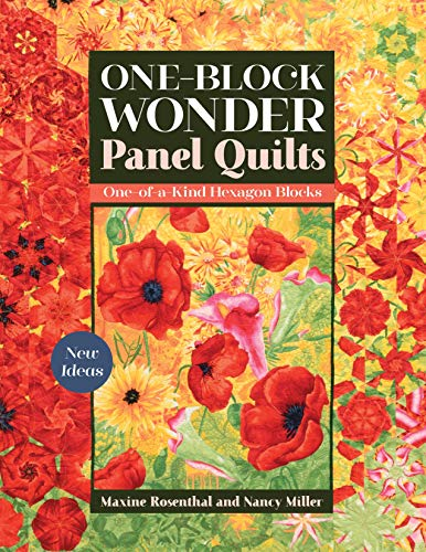 Compare Textbook Prices for One-Block Wonder Panel Quilts: New Ideas; One-of-a-Kind Hexagon Blocks  ISBN 9781617459849 by Rosenthal, Maxine,Miller, Nancy