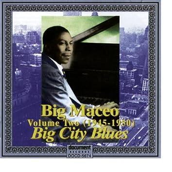 """Big Maceo Vol. 2 """"Big City Blues"""" (1945 - 1950)"""