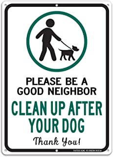 Clean Up After Your Dog Sign, Please Be a Good Neighbor, Clean Up After Your Pets, Be a Good Neighbor Sign, 14x10 Rust Free .40 Aluminum UV Printed, Easy to Mount Weather Resistant, Non-fading