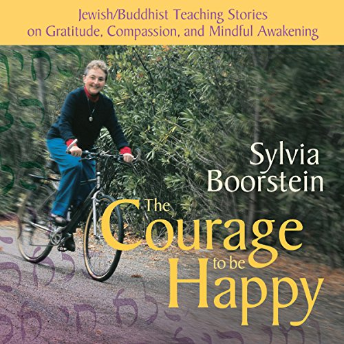 The Courage to Be Happy audiobook cover art