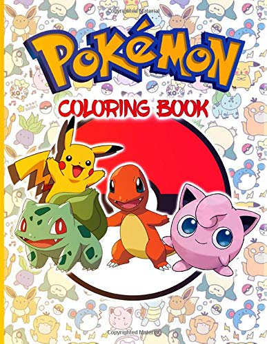 Pokemon Coloring Book: Stunning Coloring Books For Adults, Tweens Unofficial Unique Edition