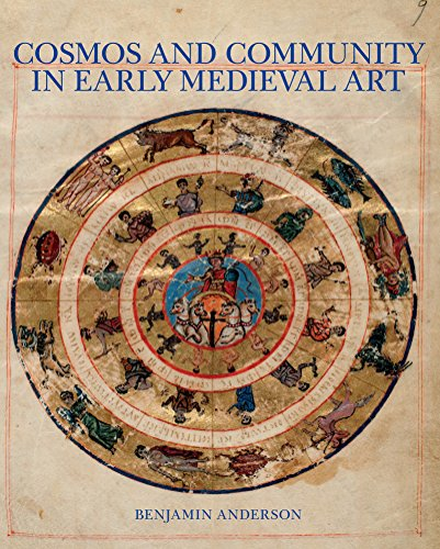 Cosmos and Community in Early Medieval Art (English Edition)