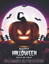 Happy Halloween Trick or Treat Activity Book for Kids: Coloring Pages, Mazes & Sudoku! Ages 3-8: Spooky Pumpkin and Haunte...