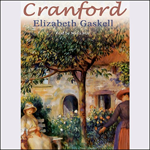 Cranford                   By:                                                                                                                                 Elizabeth Gaskell                               Narrated by:                                                                                                                                 Nadia May                      Length: 6 hrs and 51 mins     237 ratings     Overall 4.3
