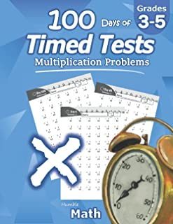 Humble Math - 100 Days of Timed Tests: Multiplication: Ages 8-10, Math Drills, Digits 0-12, Reproducible Practice Problems