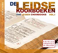 Leiden Choirbooks Vol. 1