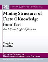 Mining Structures of Factual Knowledge from Text: An Effort-Light Approach