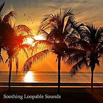 Soothing Loopable Sounds