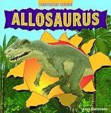 Allosaurus (Dinosaurs Ruled!)