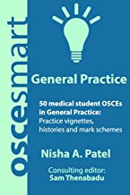 OSCEsmart - 50 medical student OSCEs in General Practice: Vignettes, histories and mark schemes for your finals.