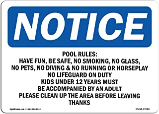 OSHA Notice Signs - Pool Rules Have Fun, Be Safe, No Smoking, Sign | Extremely Durable Made in The USA Signs or Heavy Duty Vinyl Label | Protect Your Warehouse & Business