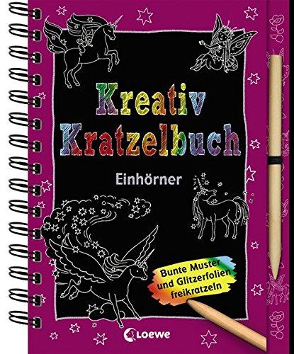 Kreativ-Kratzelbuch: Einhörner: Malen und Kratzeln, die ideale Beschäftigung für Kinder ab 5 Jahre