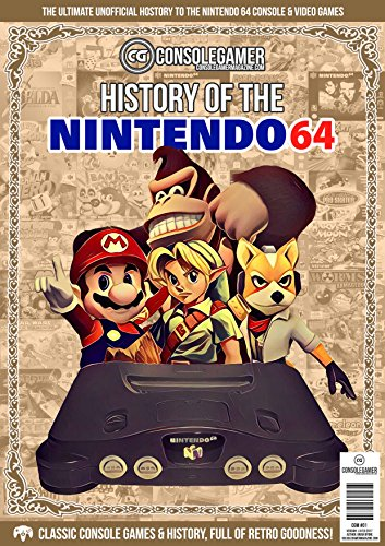 History of The Nintendo 64: Ultimate Guide to the N64's Games & Hardware. (Console Gamer Magazine Book 1) (English Edition)