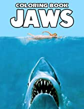 Jaws Coloring Book: Wonderful Gifts For Jaws Fans To Relax And Relieve Stress Through Bunch Of Illustrations