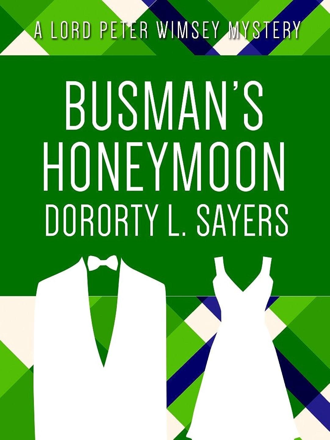 取り除く証人不一致Busman's Honeymoon (Lord Peter Wimsey series Book 13) (English Edition)