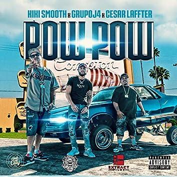 Pow Pow (feat. Grupo J4 & Cesar Laffter)