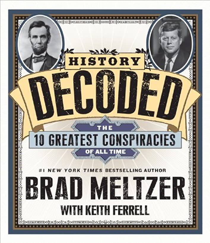 By Brad Meltzer - History Decoded: The Ten Greatest Conspiracies of All Time (Unabridged) (9/22/13)