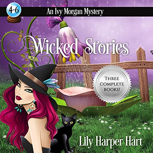 Wicked Stories: An Ivy Morgan Mystery Books 4-6 Audiobook By Lily Harper Hart cover art