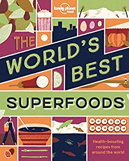 The World's Best Superfoods (Lonely Planet) by [Lonely Planet Food]