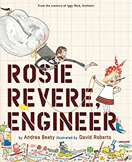 Rosie Revere, Engineer by [Andrea Beaty, David Roberts]