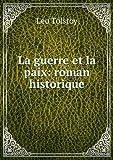 La guerre et la paix - Roman historique - Book on Demand