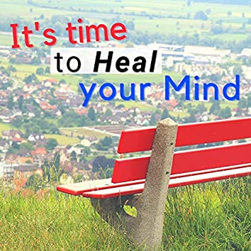 It's Time to Heal Your Mind