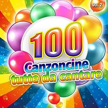 Le 100 canzoni per bambini la raccolta completa, Vol. 2 (Canzoncine da cantare)