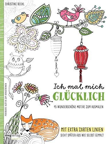 Ich mal mich glücklich: Malbuch für Erwachsene: 45 wunderschöne Motive zum Ausmalen – Mit extra zarten Linien: sieht später aus wie selbst gemalt
