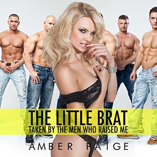 The Little Brat     Taken by the Men Who Raised Me              By:                                                                                                                                 Amber Paige                               Narrated by:                                                                                                                                 Amber Paige                      Length: 23 mins     Not rated yet     Overall 0.0