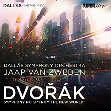 """Dvořák: Symphony No. 9 in E Minor, Op. 95, B. 178 """"From the New World"""" (Live)"""