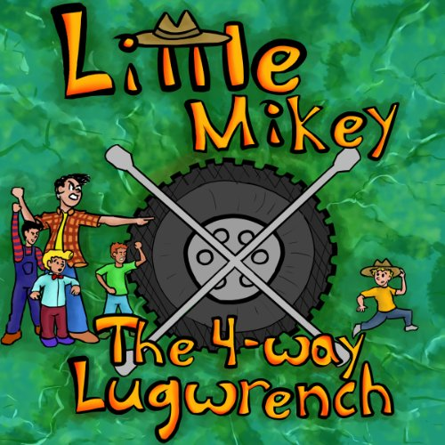 'The 4-way Lug Wrench (Little Mikey Adventures Book 1)